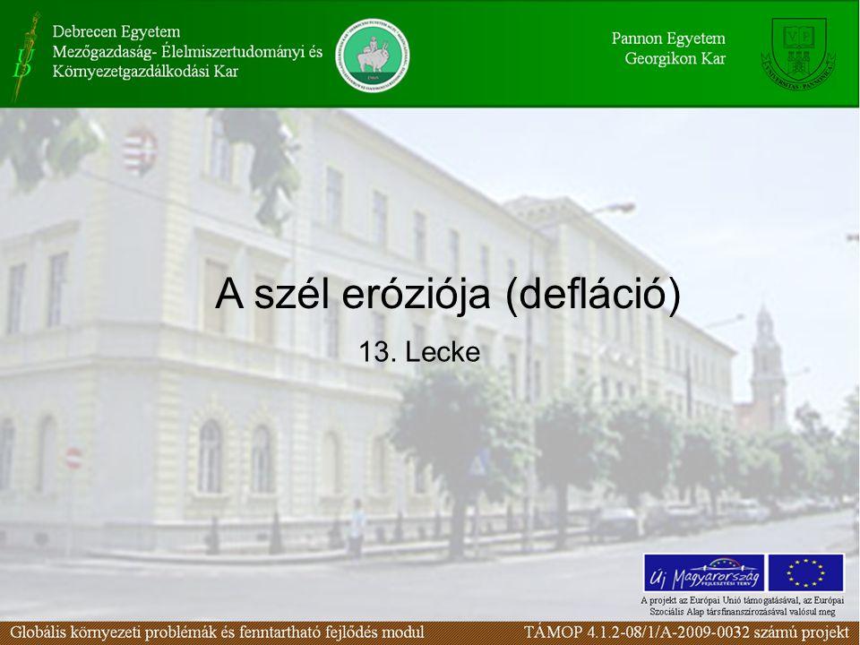 13. Lecke A szél eróziója (defláció)