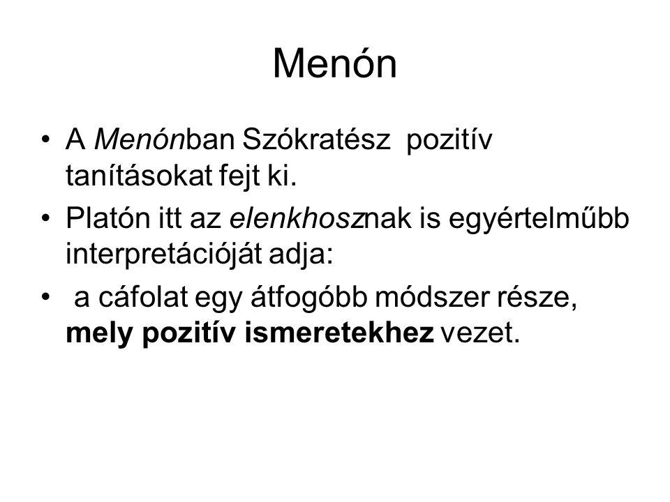 A Menón kifejtett formában megkülönbözteti egymástól a tudást (episztémé) és a helyes vélekedést (orthé doxa).