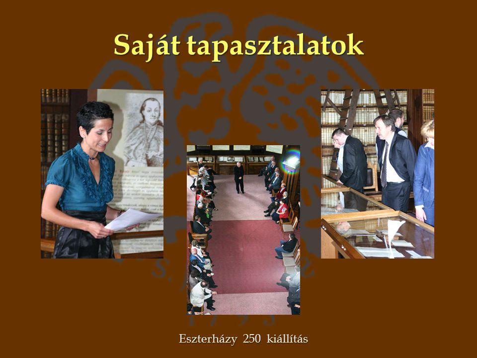 Saját tapasztalatok Eszterházy 250 kiállítás