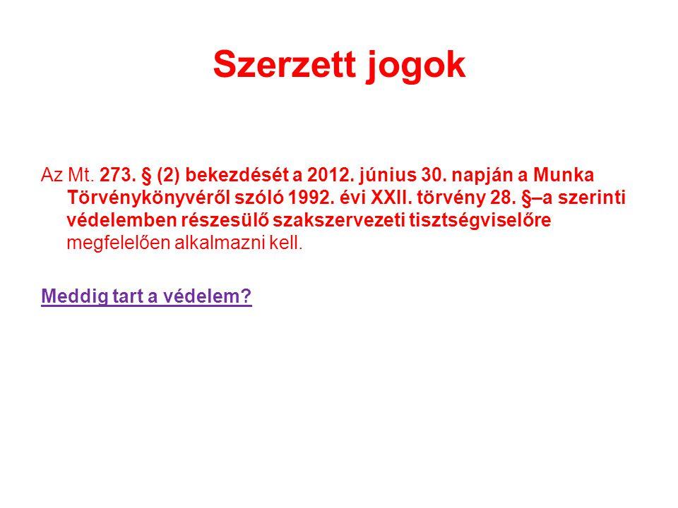 Szerzett jogok Az Mt.273. § (2) bekezdését a 2012.