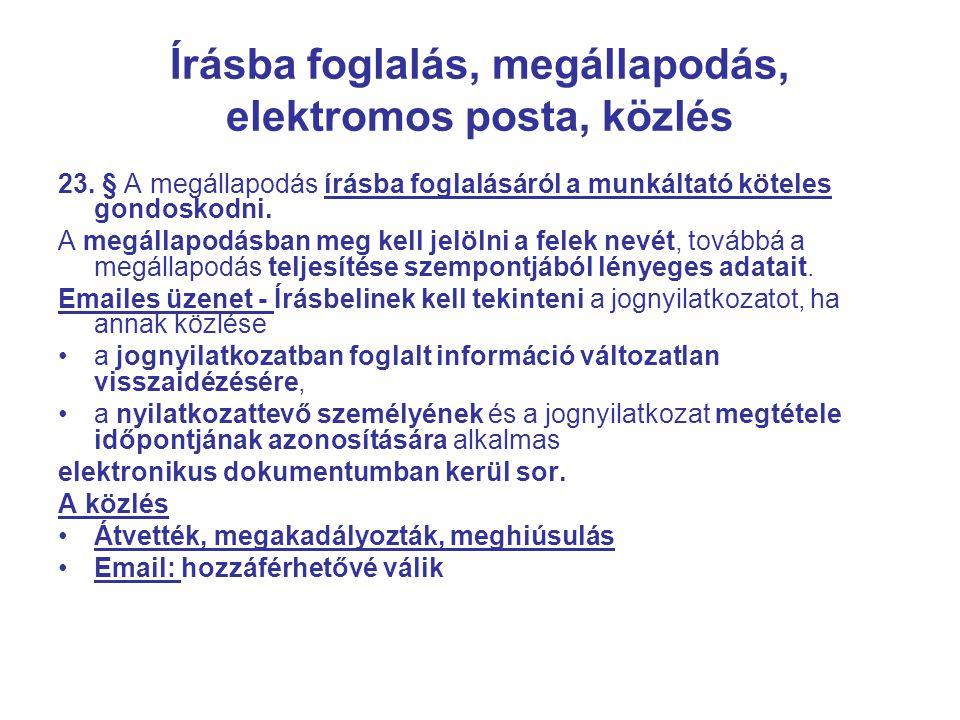 Írásba foglalás, megállapodás, elektromos posta, közlés 23.
