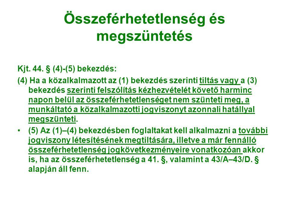 Összeférhetetlenség és megszüntetés Kjt.44.