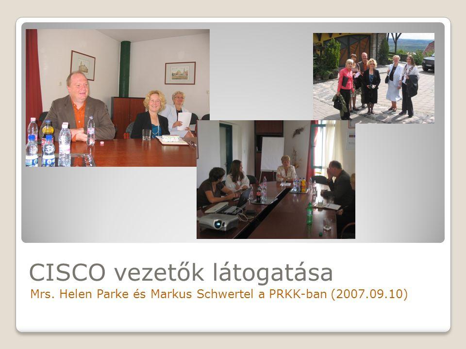 CISCO vezetők látogatása Mrs. Helen Parke és Markus Schwertel a PRKK-ban (2007.09.10)