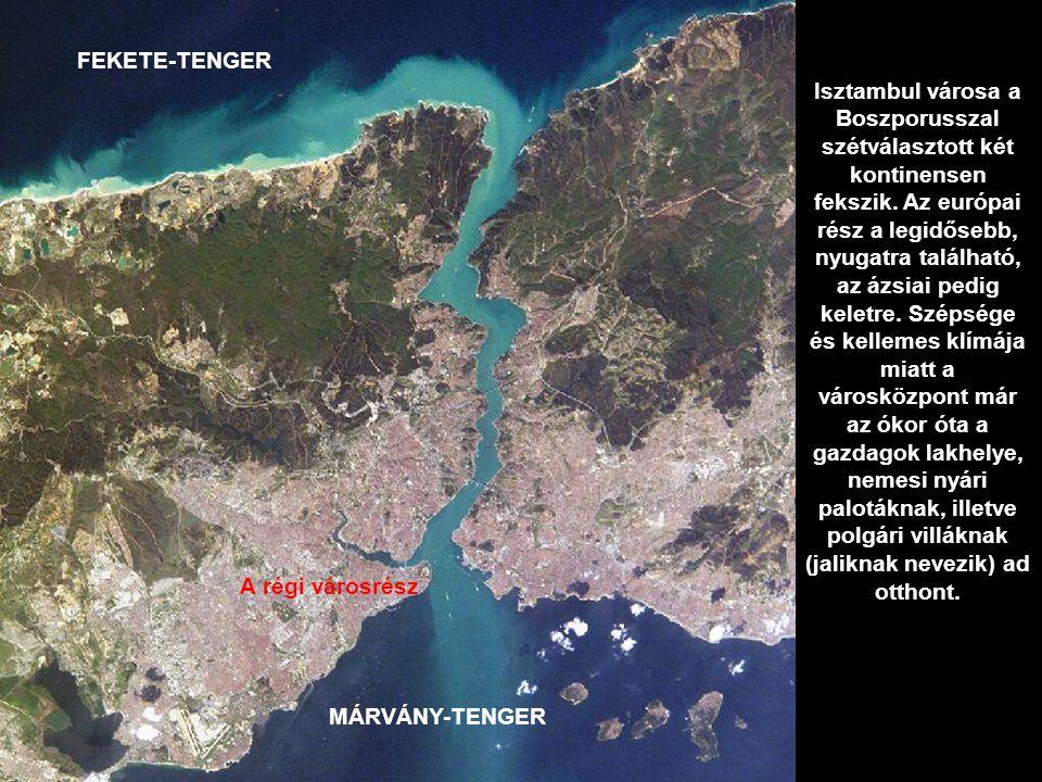 Isztambul városa a Boszporusszal szétválasztott két kontinensen fekszik.