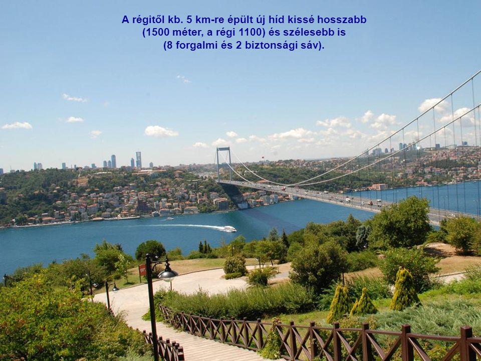 Nem sokkal odébb haladunk át a Boszporusz 2. hídja, a régi híd tehermentesítésére 1988-ban épített Fatih szultán híd alatt.