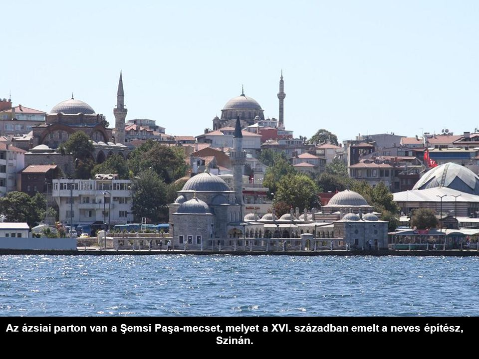 200 méterrel a híd után, ugyancsak az ázsiai parton van a XIX. században épített Beylerbeyi Palota.