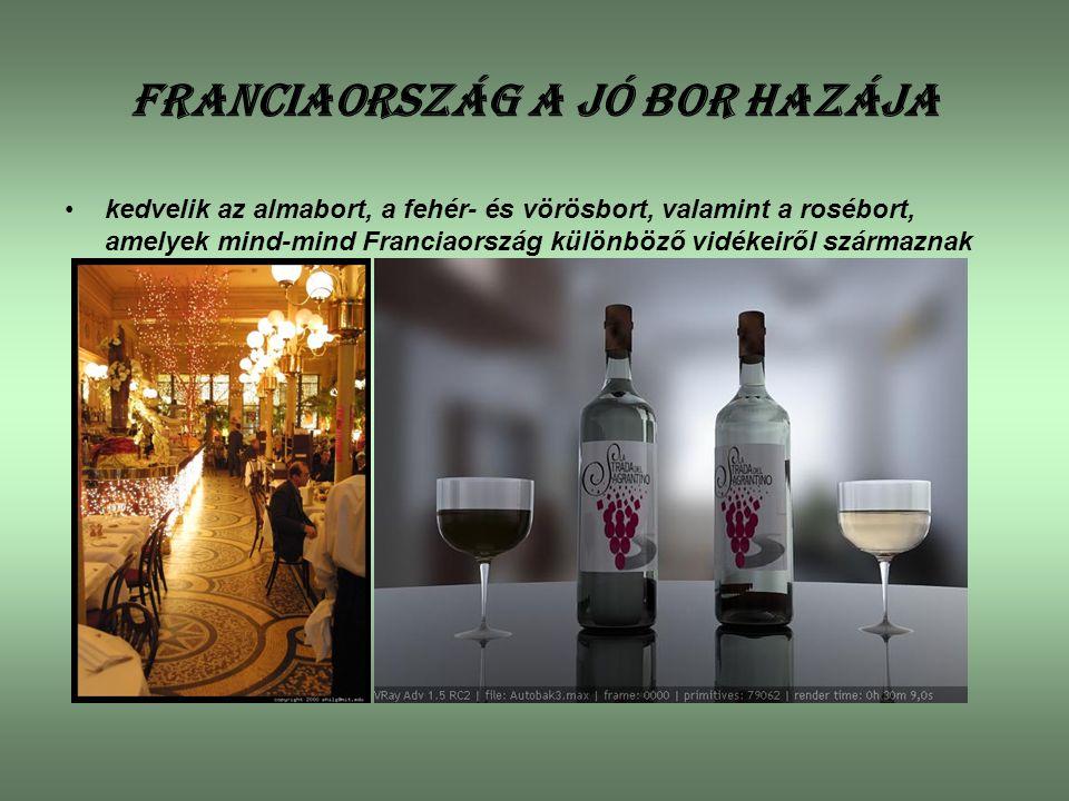 Franciaország a jó bor hazája kedvelik az almabort, a fehér- és vörösbort, valamint a rosébort, amelyek mind-mind Franciaország különböző vidékeiről s