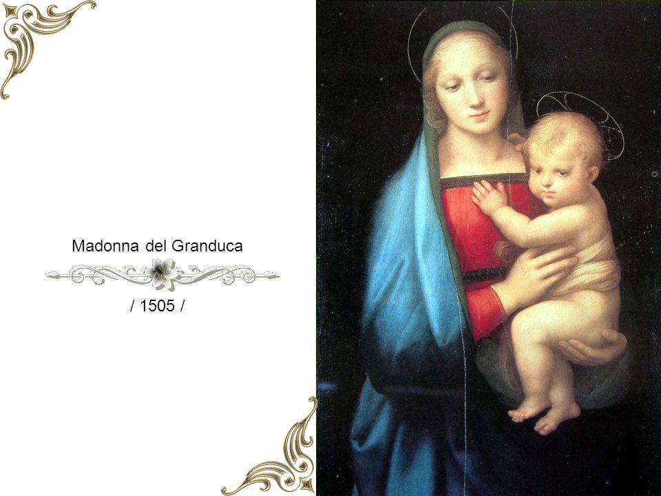 Madonna del Granduca / 1505 /