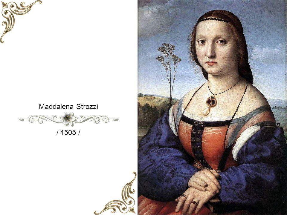 Maddalena Strozzi / 1505 /