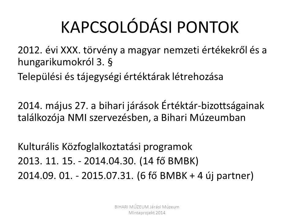 KAPCSOLÓDÁSI PONTOK 2012. évi XXX. törvény a magyar nemzeti értékekről és a hungarikumokról 3. § Települési és tájegységi értéktárak létrehozása 2014.