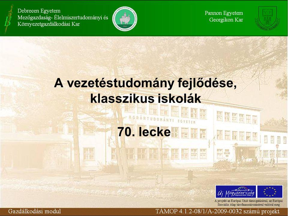 A vezetéstudomány fejlődése, klasszikus iskolák 70. lecke