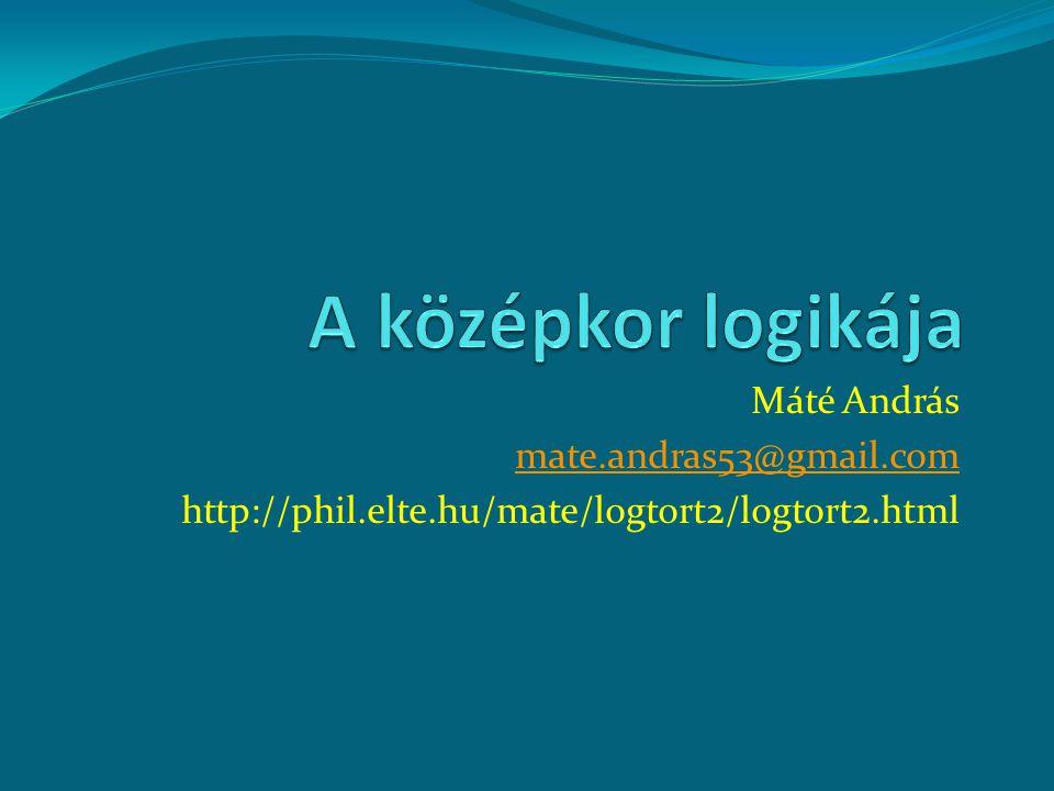 Máté András mate.andras53@gmail.com http://phil.elte.hu/mate/logtort2/logtort2.html