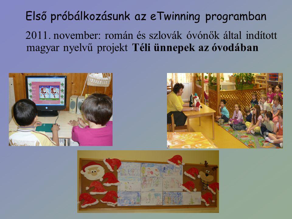Első próbálkozásunk az eTwinning programban 2011. november: román és szlovák óvónők által indított magyar nyelvű projekt Téli ünnepek az óvodában