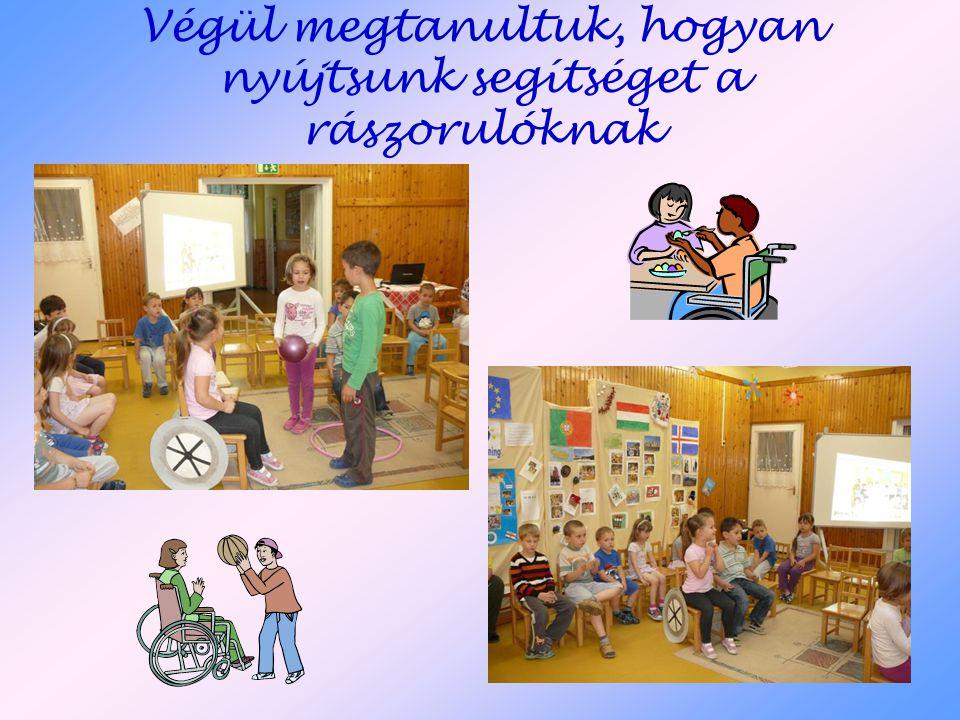 Végül megtanultuk, hogyan nyújtsunk segítséget a rászorulóknak