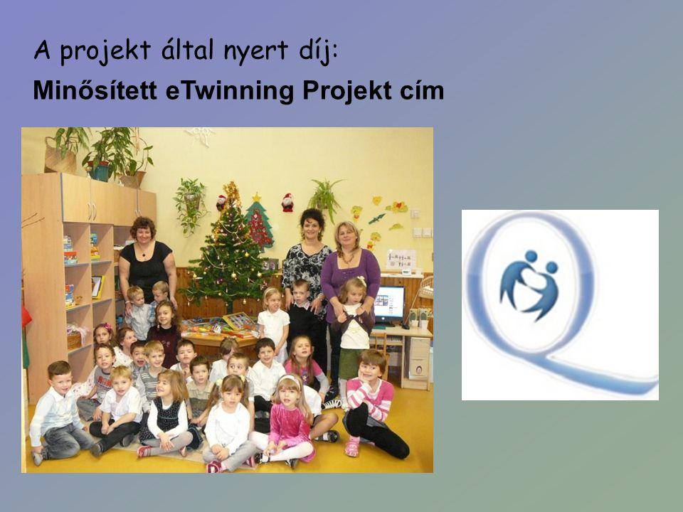 A projekt által nyert díj: Minősített eTwinning Projekt cím