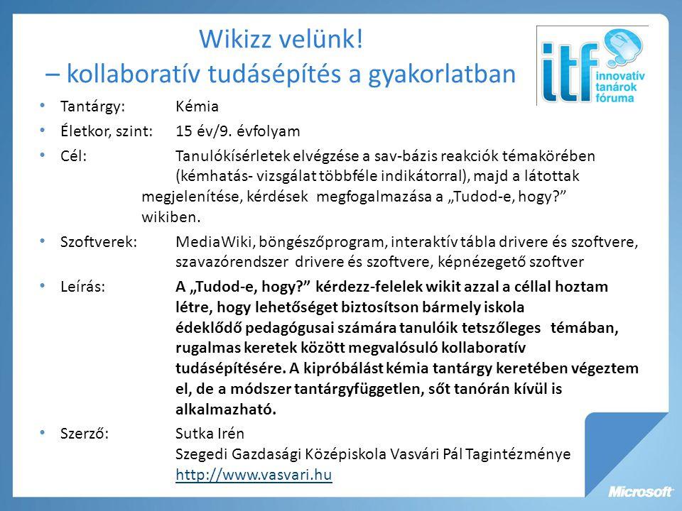 Wikizz velünk. – kollaboratív tudásépítés a gyakorlatban Tantárgy:Kémia Életkor, szint: 15 év/9.