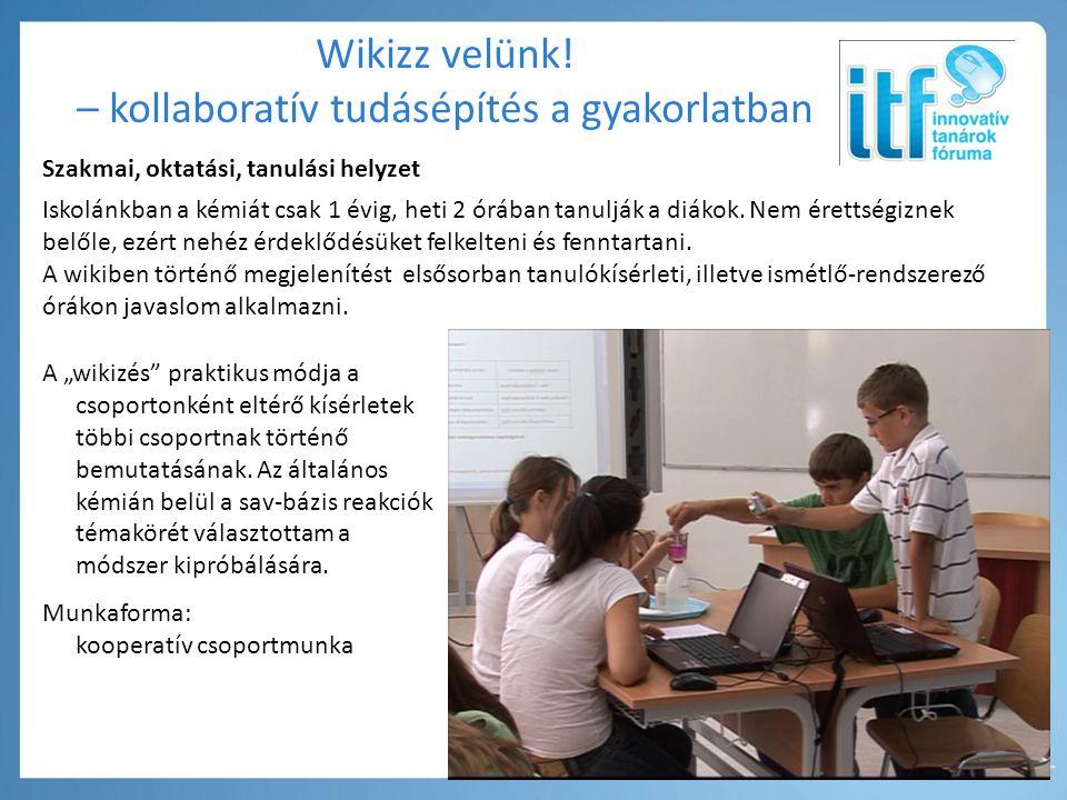"""A """"wikizés praktikus módja a csoportonként eltérő kísérletek többi csoportnak történő bemutatásának."""