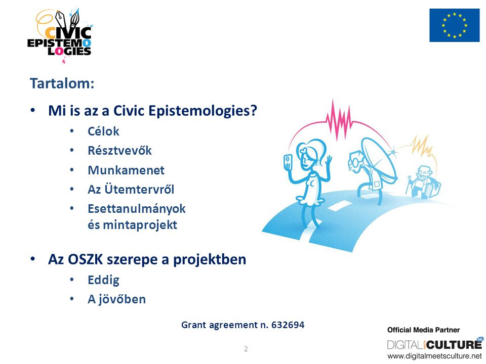 Grant agreement n.632694 Tartalom: Mi is az a Civic Epistemologies.