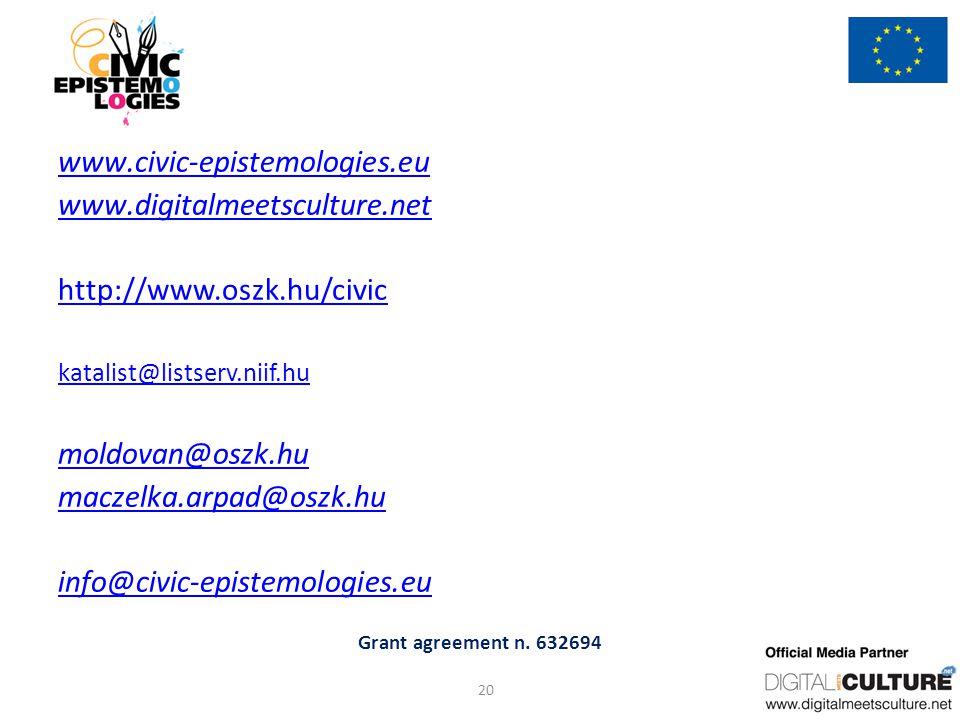 Grant agreement n. 632694 www.civic-epistemologies.eu www.digitalmeetsculture.net http://www.oszk.hu/civic katalist@listserv.niif.hu moldovan@oszk.hu