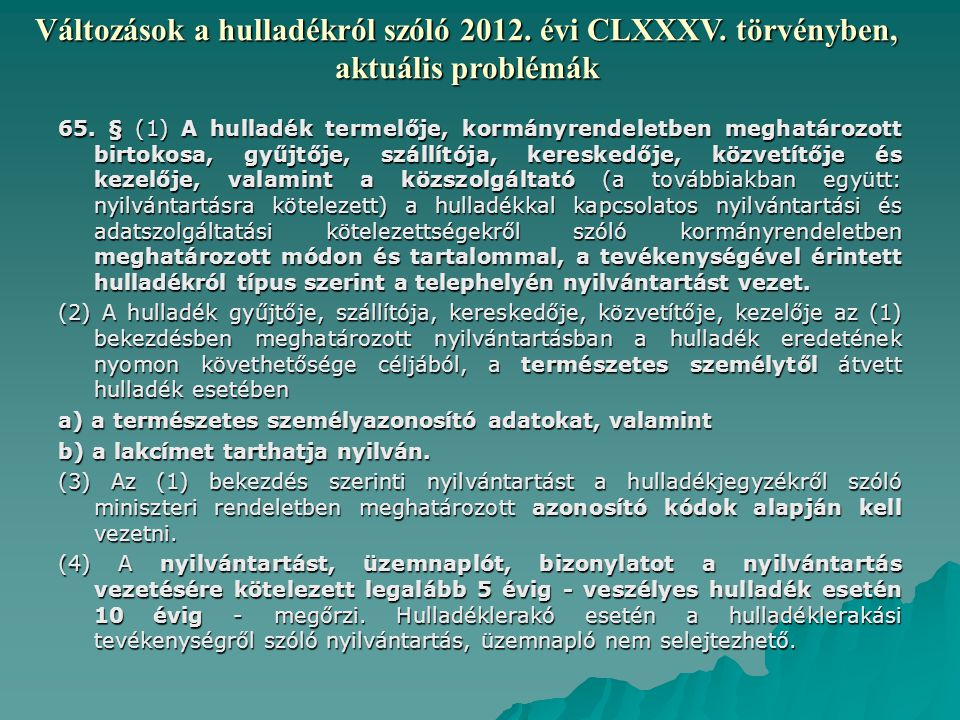 Változások a hulladékról szóló 2012.évi CLXXXV. törvényben, aktuális problémák 65.