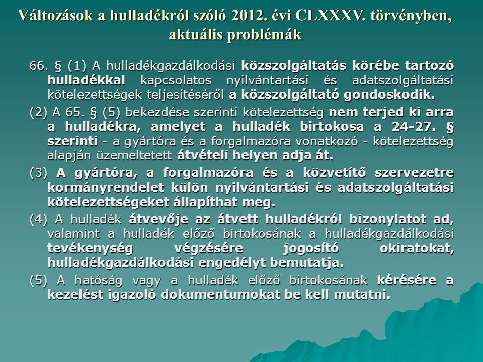 Változások a hulladékról szóló 2012.évi CLXXXV. törvényben, aktuális problémák 66.
