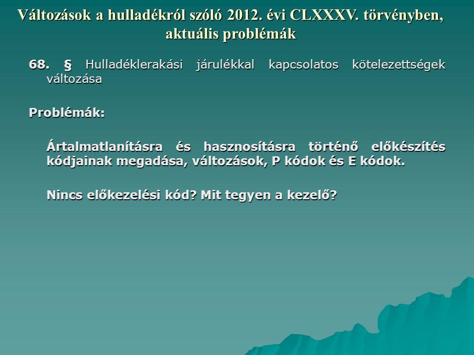Változások a hulladékról szóló 2012.évi CLXXXV. törvényben, aktuális problémák 68.