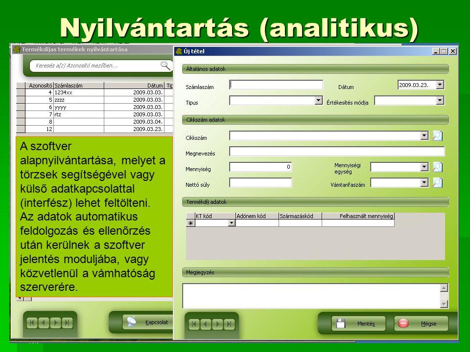 Nyilvántartás (analitikus) A szoftver alapnyilvántartása, melyet a törzsek segítségével vagy külső adatkapcsolattal (interfész) lehet feltölteni. Az a