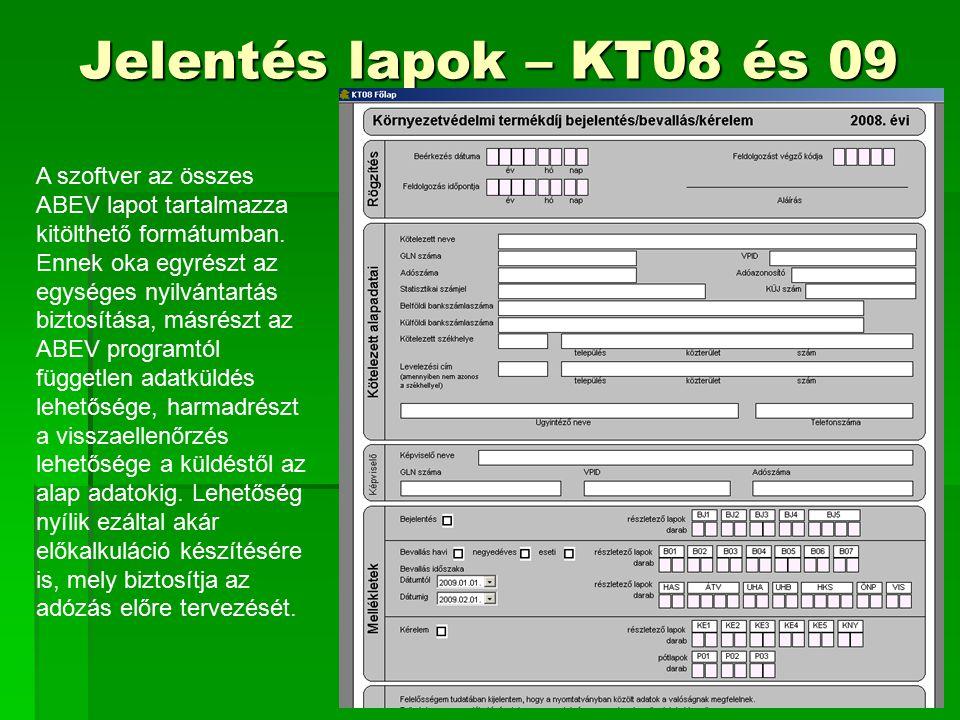 Jelentés lapok – KT08 és 09 A szoftver az összes ABEV lapot tartalmazza kitölthető formátumban. Ennek oka egyrészt az egységes nyilvántartás biztosítá