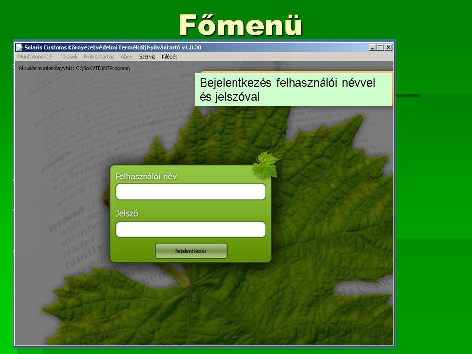 Főmenü Bejelentkezés felhasználói névvel és jelszóval