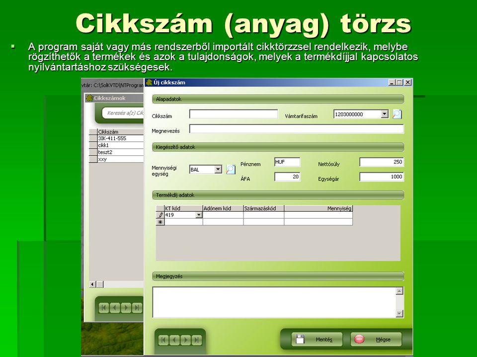 Cikkszám (anyag) törzs  A program saját vagy más rendszerből importált cikktörzzsel rendelkezik, melybe rögzíthetők a termékek és azok a tulajdonságo