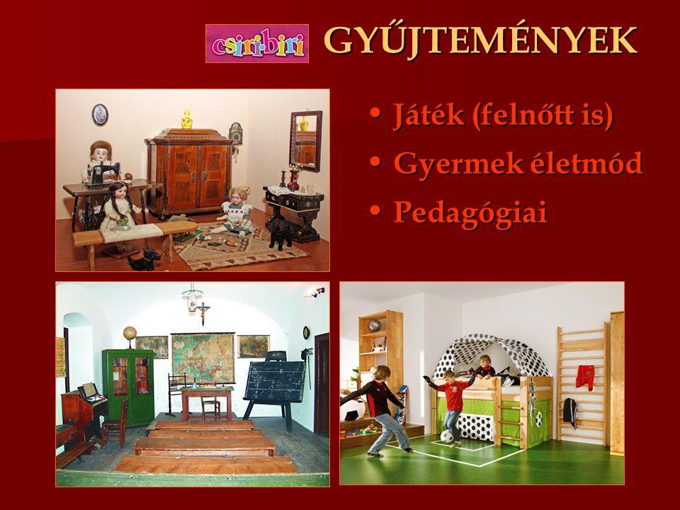 GYŰJTEMÉNYEK Játék (felnőtt is) Játék (felnőtt is) Gyermek életmód Gyermek életmód Pedagógiai Pedagógiai
