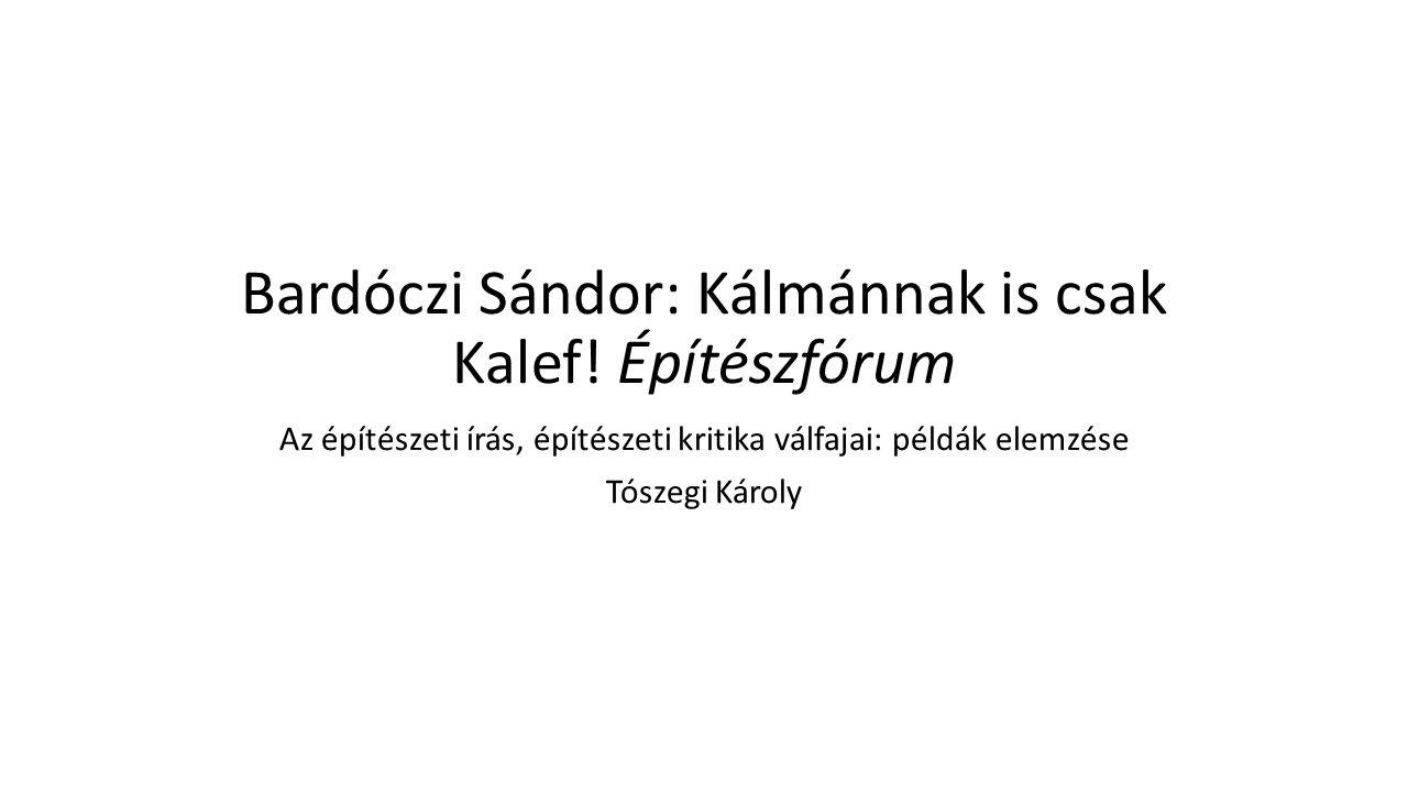 Bardóczi Sándor: Kálmánnak is csak Kalef.