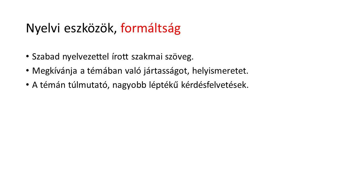 Nyelvi eszközök, formáltság Szabad nyelvezettel írott szakmai szöveg.