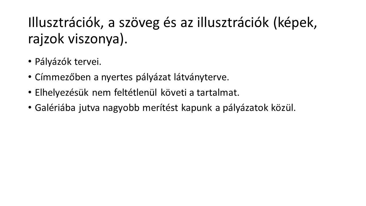 Illusztrációk, a szöveg és az illusztrációk (képek, rajzok viszonya).