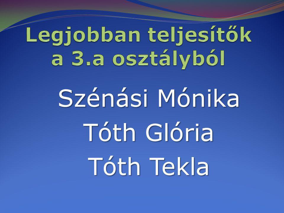 Szénási Mónika Tóth Glória Tóth Tekla