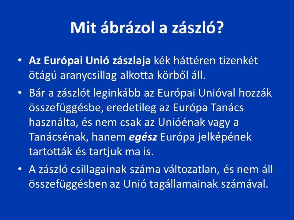Mit ábrázol a zászló? Az Európai Unió zászlaja kék háttéren tizenkét ötágú aranycsillag alkotta körből áll. Bár a zászlót leginkább az Európai Unióval