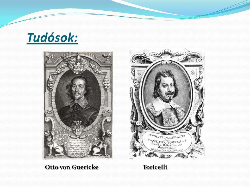 Tudósok: Otto von Guericke Toricelli