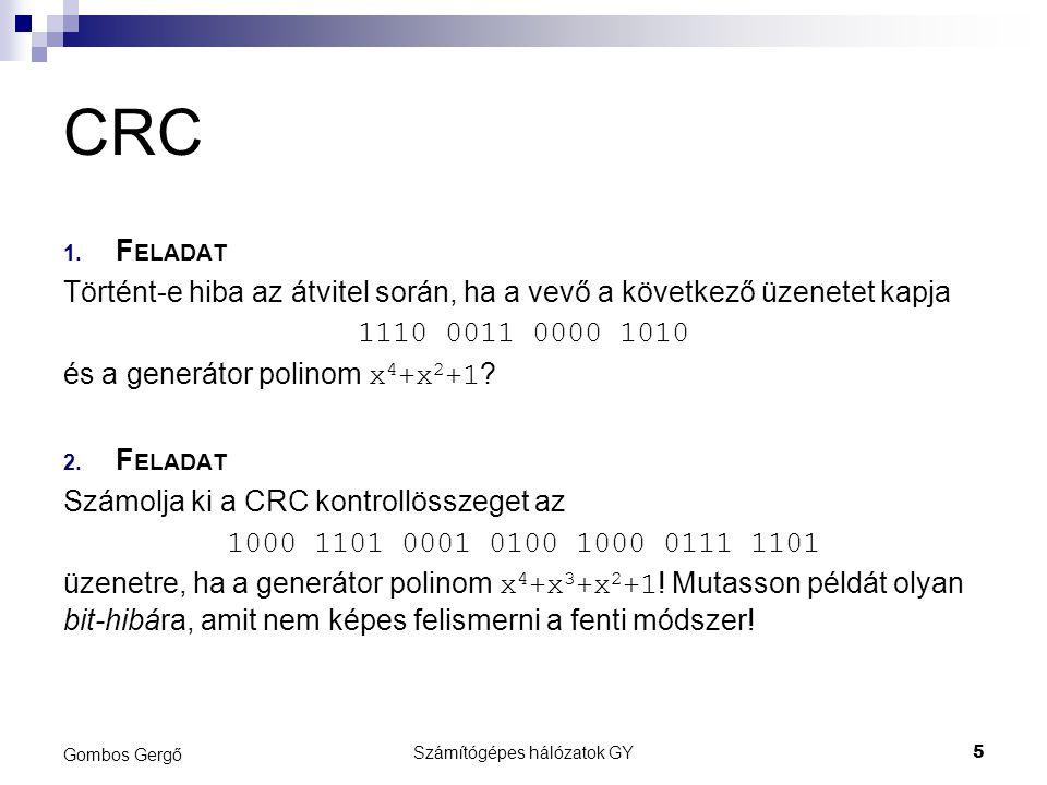 CRC 1.F ELADAT r(x)=1000 <> 0 azaz történt hiba 2.