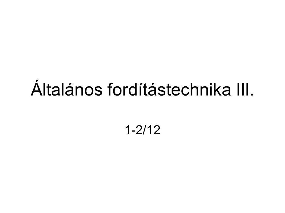 Általános fordítástechnika III. 1-2/12