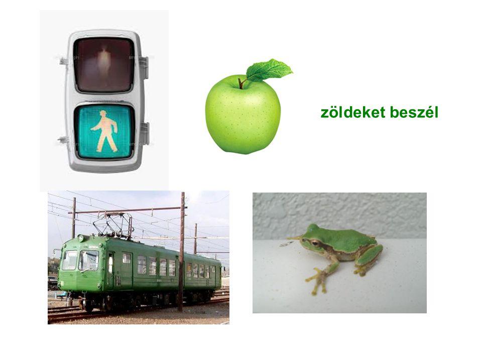 zöldeket beszél