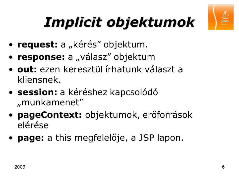 20097 Direktívák A web-szervernek küldött konfigurációs üzenetek, beállítások Általános szintaxis: Típusai: –Include: Egy másik fájl tartalmának a beszúrása a JSP lapra.