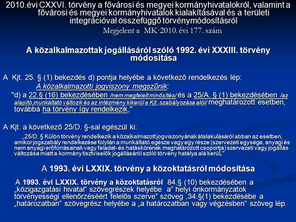 2010.évi CXXVI. törvény a fővárosi és megyei kormányhivatalokról, valamint a fővárosi és megyei kormányhivatalok kialakításával és a területi integrác