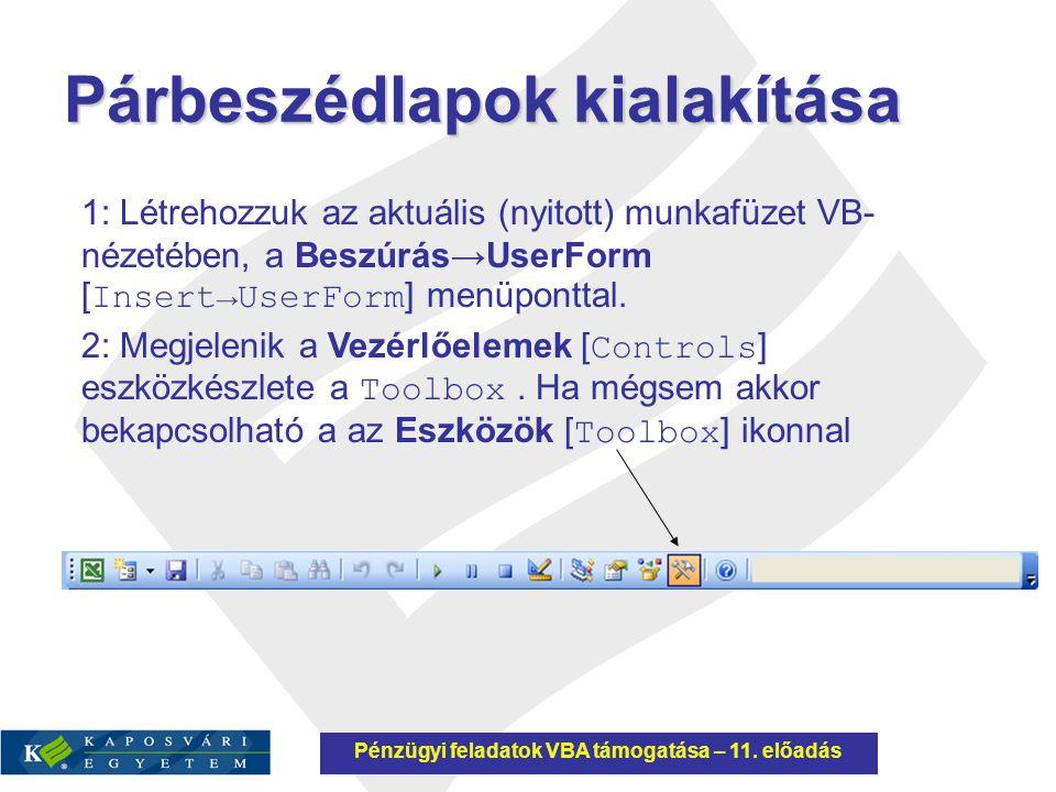 Párbeszédlapok kialakítása 1: Létrehozzuk az aktuális (nyitott) munkafüzet VB- nézetében, a Beszúrás→UserForm [ Insert→UserForm ] menüponttal. 2: Megj