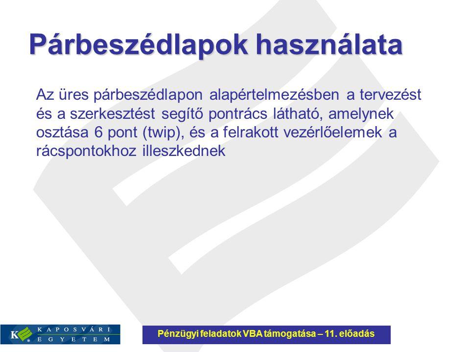 Vezérlőelemek Pénzügyi feladatok VBA támogatása – 11.