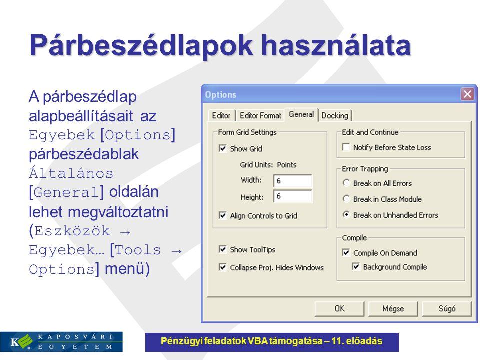 Vezérlőelemek Kép ( Image ) Minden vezérlőelemhez kapcsolható kép a Picture tulajdonsággal.