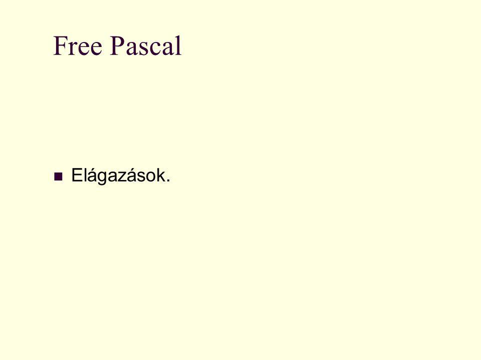 Free Pascal Elágazások.