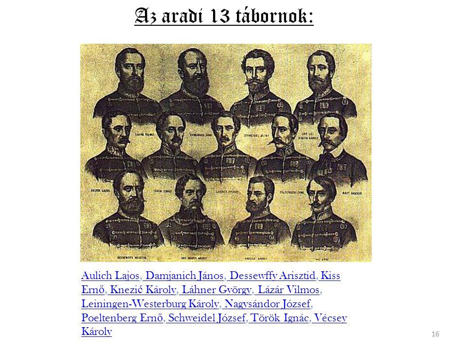 1849.október 6-án Aradon kivégezték a magyar forradalom 13 tábornokát, az aradi vértanukat.