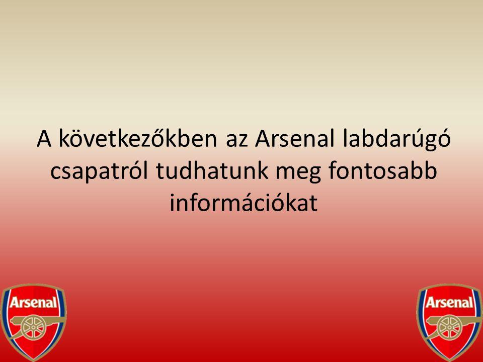 A következőkben az Arsenal labdarúgó csapatról tudhatunk meg fontosabb információkat