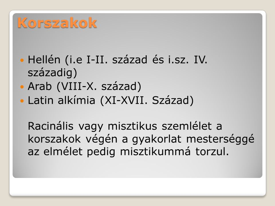 Korszakok Hellén (i.e I-II.század és i.sz. IV. századig) Arab (VIII-X.