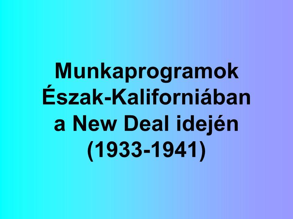 Munkaprogramok Észak-Kaliforniában a New Deal idején (1933-1941)